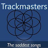 Trackmasters: The Saddest Songs by Various Artists
