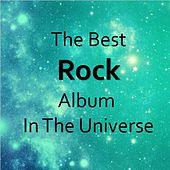 The Best Rock Album in the Universe by Various Artists