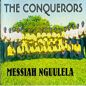 Messiah Nguulela by The Conquerors