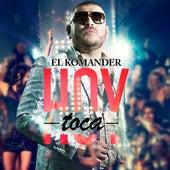Hoy Toca by El Komander
