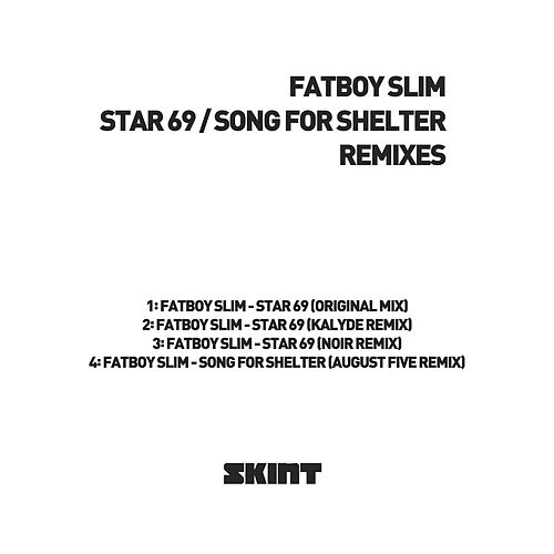 Star 69 / Song For Shelter (Remixes) by Fatboy Slim
