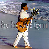 Rosa Passos Canta Caymmi by Rosa Passos