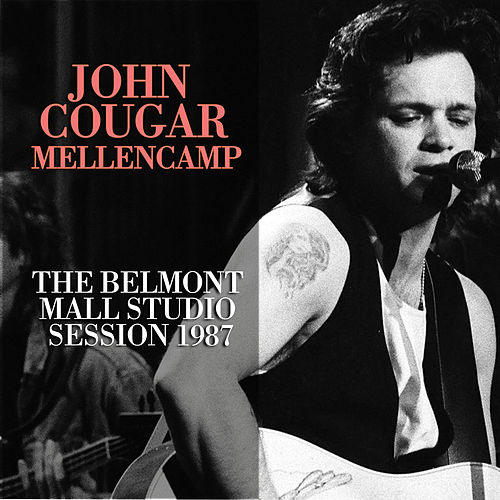 The Belmont Mall Studio Session (Live) von John Mellencamp