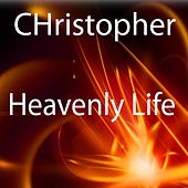 Heavenly Life by Christopher