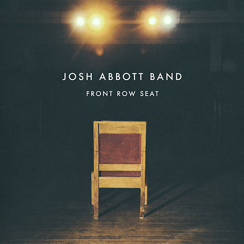 Front Row Seat (Act 3) by Josh Abbott Band