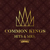 Hits & Mrs by The Common Kings