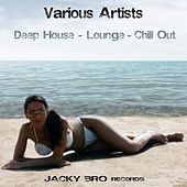 Deep House - Lounge - Chill Out by Various Artists