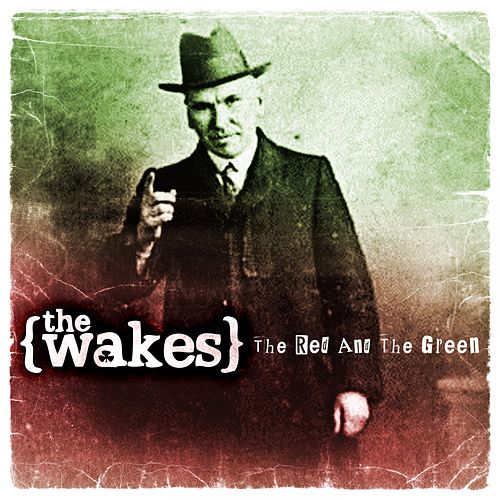 The Red and the Green by The Wakes