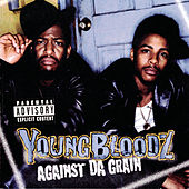 Against Da Grain by Youngbloodz