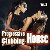 Progressive House Clubbing, Vol. 2 - Clubbers Guide 2 Dance by Various Artists