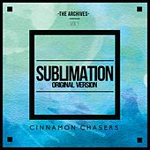 The Archives, Vol. 1: Sublimation by Cinnamon Chasers