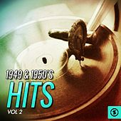 1949 & 1950's Hits, Vol. 2 by Various Artists