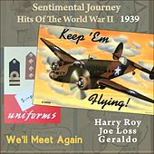 We'll Meet Again (Sentimental Journey - Hits of the WW II 1939) by Various Artists