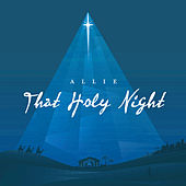 That Holy Night by Allie