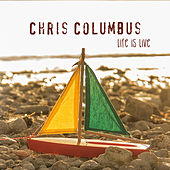 Life Is Live by Chris Columbus
