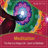 Meditation: The Key to a Happy Life - Learn to Meditate by Self Help Audio Center