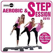 Aerobic & Step Session 2015 - EP by Various Artists