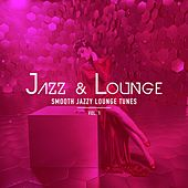 Jazz & Lounge - Smooth Jazzy Lounge Tunes, Vol. 1 by Various Artists