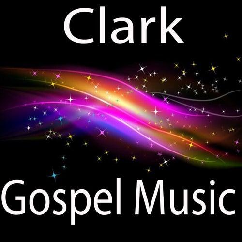 Gospel Music by Clark