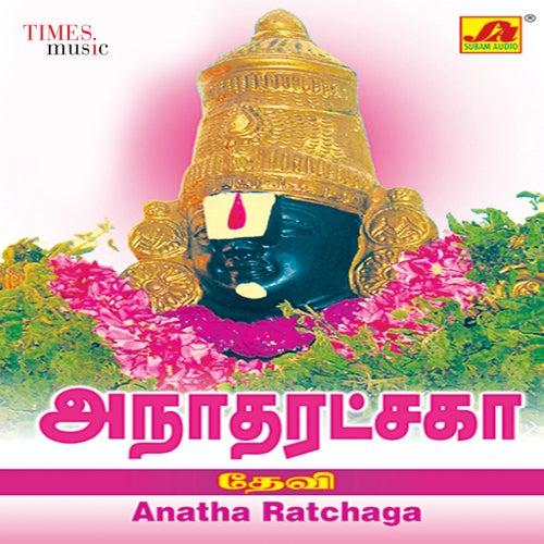 Anatha Ratchaga by Devi