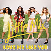 Love Me Like You by Little Mix