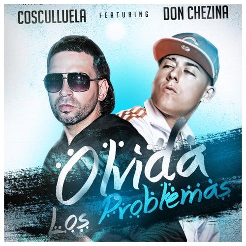 Olvida Los Problemas (feat. Don Chezina) by Cosculluela