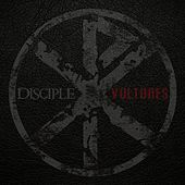 Vultures by Disciple
