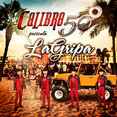 La Gripa by Calibre 50