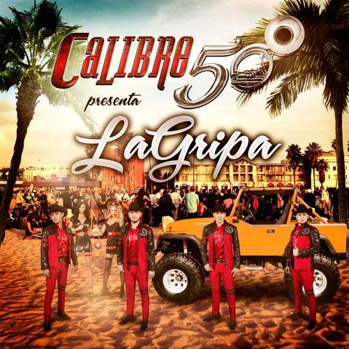 La Gripa by Calibre 50
