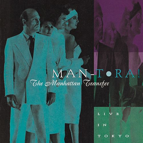Man-Tora!: Live In Tokyo by The Manhattan Transfer