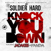 Knock You Down (feat. Jadakiss & Panda) by Soldier Hard