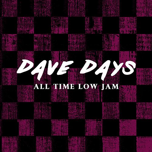 All Time Low Jam by Dave Days