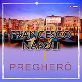 Pregheró by Francesco Napoli