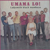Umama Lo! by Ladysmith Black Mambazo