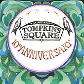 10 Years of Tompkins Square: Some That You Recognize, Some That You've Hardly Even Heard Of by Various Artists