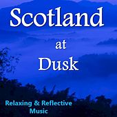 Scotland at Dusk: Relaxing & Reflective Music by Various Artists