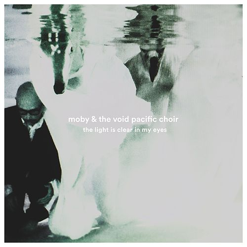The Light Is Clear In My Eyes by Moby