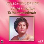 Colección de Oro Vol. 1 Tu Me Acostumbraste by Olga Guillot