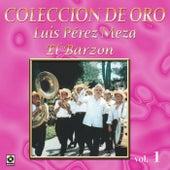 Colección de Oro, Vol. 1: El Barzon by Luis Perez Meza