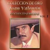 Colección de Oro Vol. 1 Noches Tenebrosas by Juan Valentin