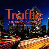 Traffic - City House Connection 2 (Great Summer House Club Music) by Various Artists