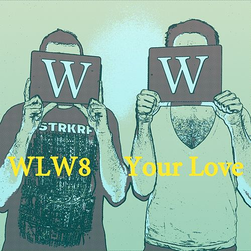 Your Love by Wlw8