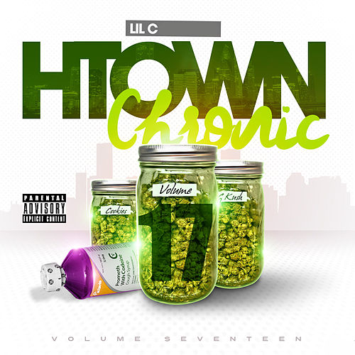 H-Town Chronic 17 by LIL C