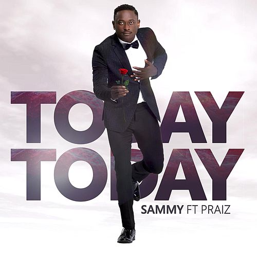 Today Today (feat. Praiz) by Sammy
