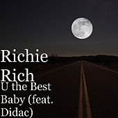 U the Best Baby (feat. Didac) by Richie Rich
