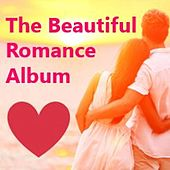 The Beautiful Romance Album by Various Artists