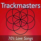 Trackmasters: 70's Love Songs by Various Artists