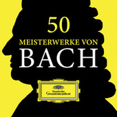 50 Meisterwerke von Bach von Various Artists