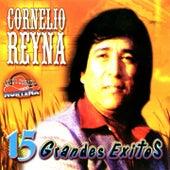 15 Grandes Éxitos by Cornelio Reyna