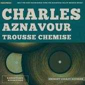 Trousse Chemise von Charles Aznavour